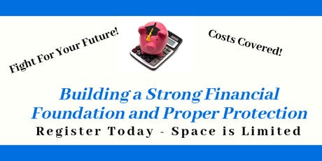 Building a Strong Financial Foundation and Proper Protection tickets