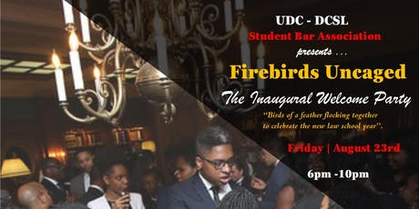 UDC -DCSL SBA presents ...Firebirds Uncaged: The Inaugural Welcome Party  tickets