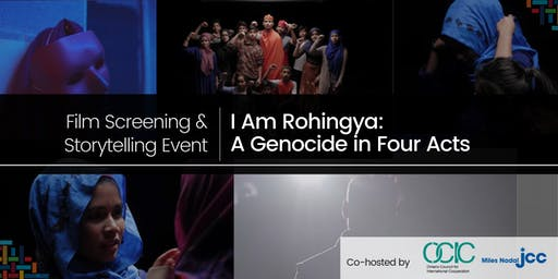 """I Am Rohingya: A Genocide in Four Acts"" Documentary Film Screening & Storytelling Event"