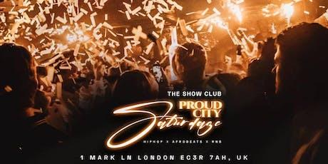 -The Show Club- Proud City Saturdaze tickets
