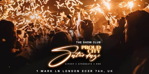 -The Show Club- Proud City Saturdaze