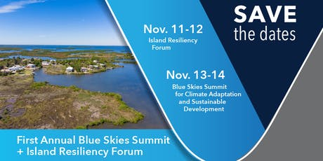 2019 International Island Resiliency Forum and Blue Skies Summit tickets