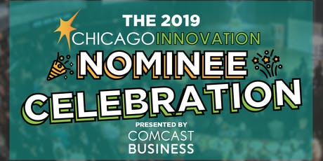 The 2019 Chicago Innovation Awards Nominee Celebration tickets