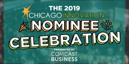 The 2019 Chicago Innovation Awards Nominee Celebration