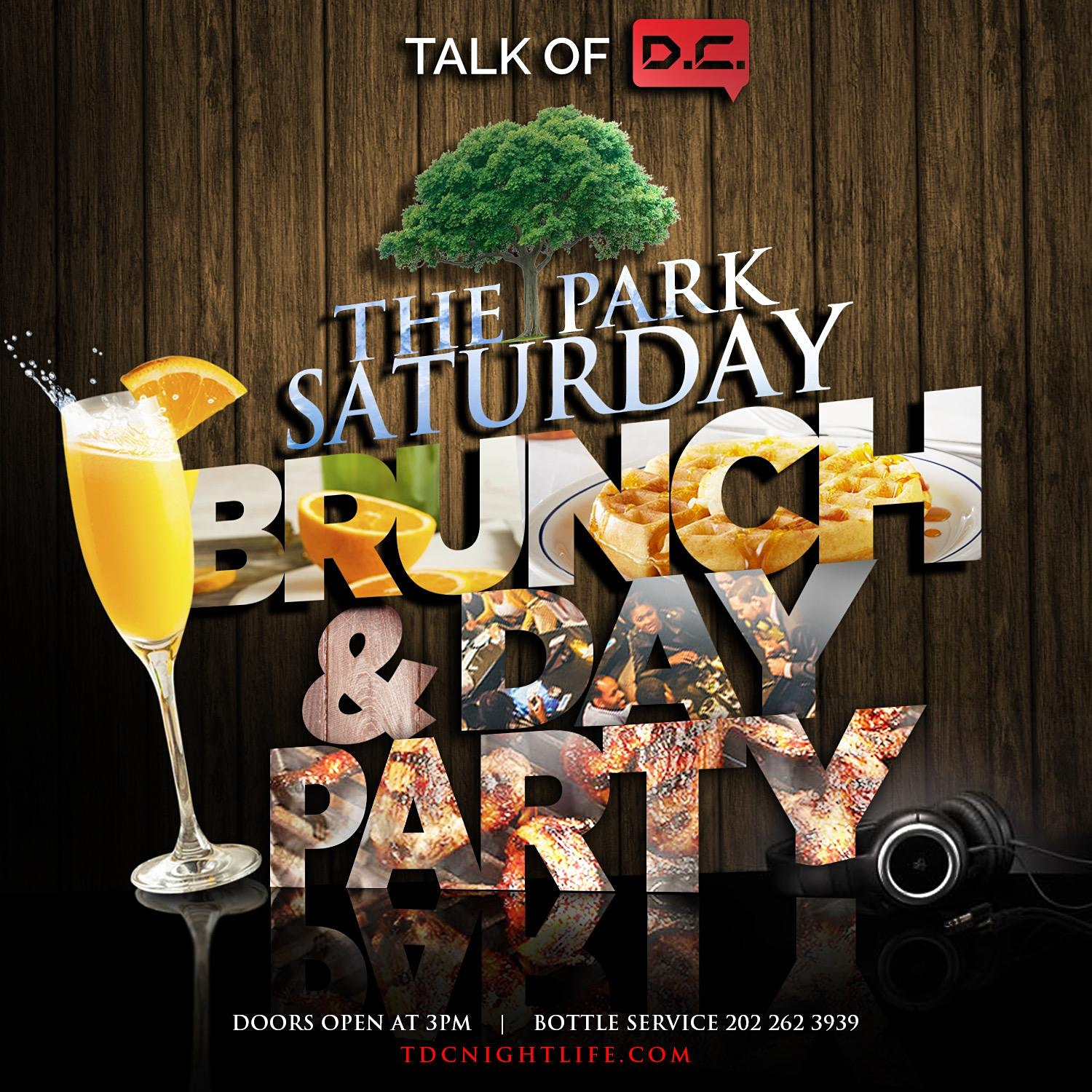 The Park Saturday Brunch + Day Party! Presented By Talk Of DC