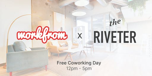 Workfrom x The Riveter! Free Coworking Day ✨