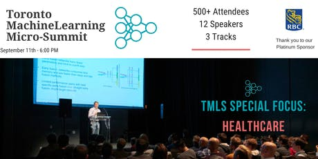 Toronto Machine Learning 'Micro-Summit' Series (TMLS) - Healthcare 2019 tickets