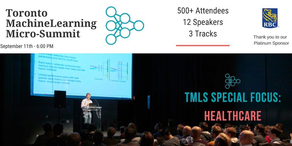 Toronto Machine Learning 'Micro-Summit' Series (TMLS) - Healthcare 2019