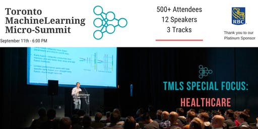 Toronto Machine Learning 'Micro-Summit' Series (TMLS) - Healthcare 2019