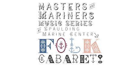 Masters & Mariners: Folk Cabaret! tickets