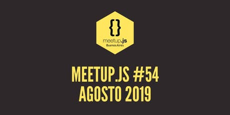 Meetup.js #54 - Agosto 2019 entradas