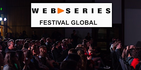 6th Web Series Festival Global, networking, screenings, Q & A, awards  tickets