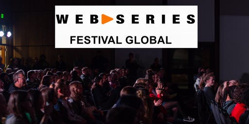6th Web Series Festival Global, networking, screenings, Q & A, awards