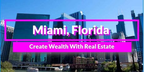 Building Wealth Through Real Estate! Miami tickets