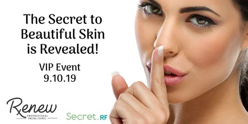 VIP Event - Join us as we reveal the Secret to Beautiful Skin!