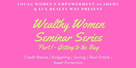 Wealthy Women Seminar Series - Part I: Getting to the Bag tickets