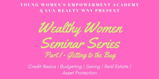 Wealthy Women Seminar Series - Part I: Getting to the Bag