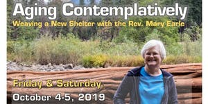 Aging Contemplatively: Weaving a New Shelter