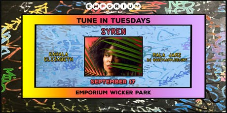 Tune in Tuesdays - Syren, Kahala Elizabeth, Mala Jamz, DJ BonitaAppleBlunt tickets