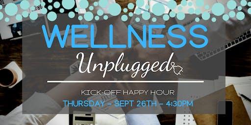 Wellness Unplugged, Kick-Off Happy Hour