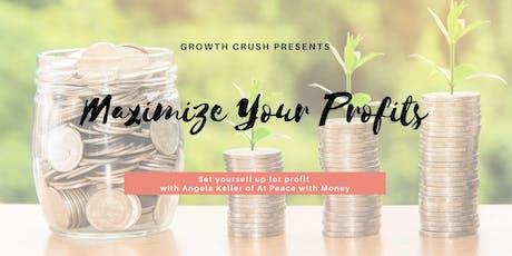Maximize Your Profits tickets