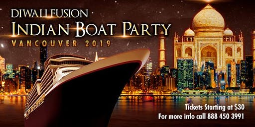 Diwali Fusion Indian Boat Party Vancouver  2019