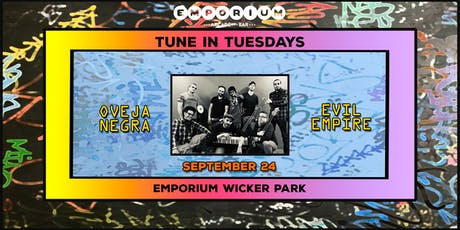 Tune in Tuesdays - Oveja Negra & Evil Empire tickets