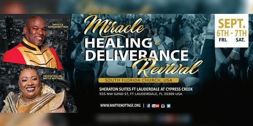Miracle, Healing & Deliverance [SOUTH FLORIDA] September REVIVAL 2019