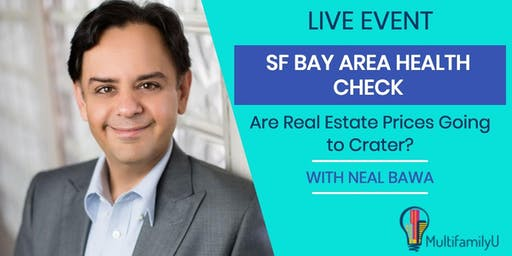[LIVE EVENT] SF Bay Area Real Estate Health Check with Neal Bawa