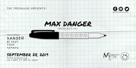 TreeHOUSE Presents: Max Danger at Myth | 09.28.19 tickets