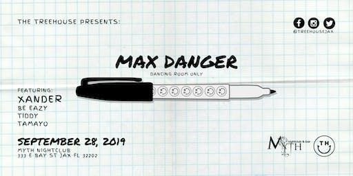 TreeHOUSE Presents: Max Danger at Myth | 09.28.19