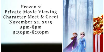 Frozen II Private Movie Viewing and Character Meet