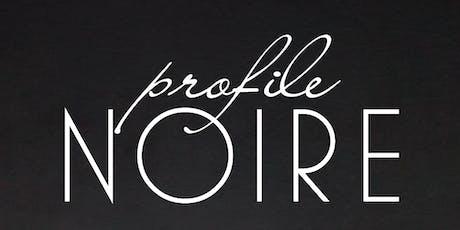 Profile Noire Exhibit Opening Night tickets