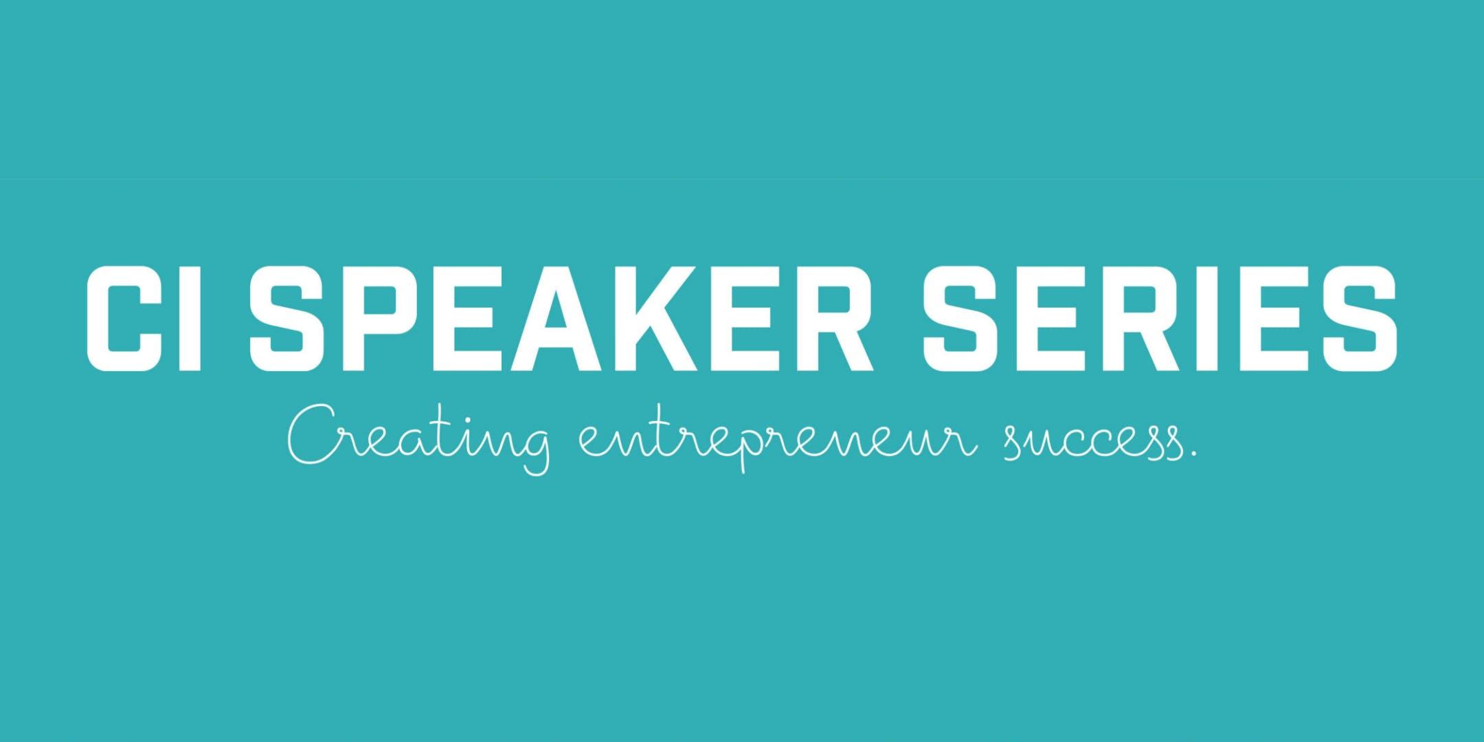 CI Speaker Series: The Entrepreneurial Equation