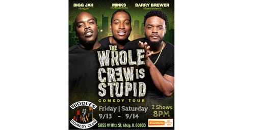 The Whole Crew Is Stupid Comedy Tour (Chicago - 9/13/19)