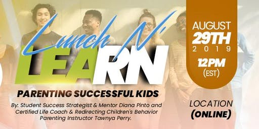 Lunch and Learn: Parenting Successful Kids