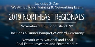 2019 NORTHEAST REGIONALS - A Wealth Building Training & Networking Event