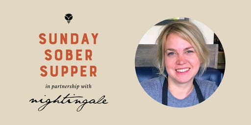 The Nourish Series: Sunday Sober Suppers