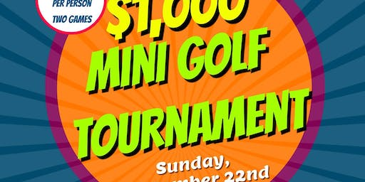 $1,000 Mini Golf Tournament