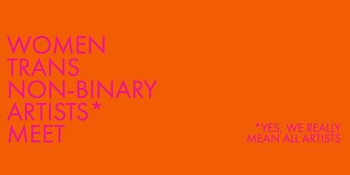 Women/Trans/Non-Binary Artists Meet