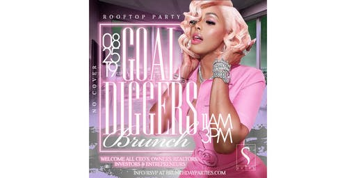 """SUNDAY AUGUST 25TH :: """"GOAL DIGGER"""" BRUNCH ROOFTOP PARTY @ SUITE FOOD LOUNGE"""