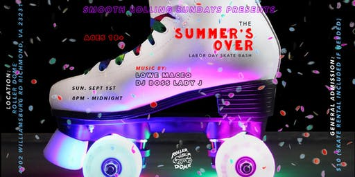 Summer's Over Labor Day Skate Party [Music by Lowe Maceo & Boss Lady J]