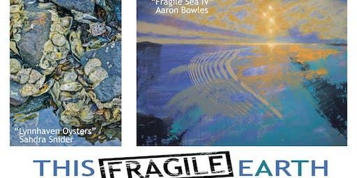 This Fragile Earth: Opening Reception - Art, Wine, Food, Jazz