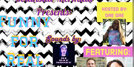 Southside Mermaid presents: Funny for Real Comedy show