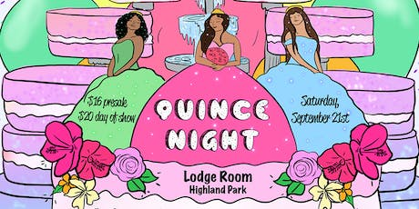 Quince Night @ Lodge Room Highland Park