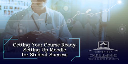 Getting Your Course Ready: Setting Up Moodle for Student Success (Online)