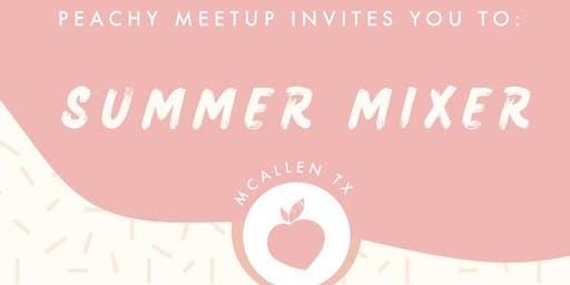 Peachy Meet up SUMMER MIXER
