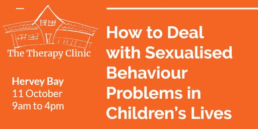 How to Deal with Sexual Behaviour Problems in Children's Lives, Hervey Bay