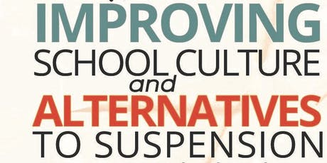 Improving School Culture &  Alternatives to Suspension tickets