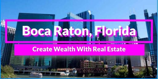 Building Wealth Through Real Estate! Boca Raton